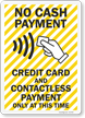 No Cash Payment Credit Card And Contactless Payment Only Sign