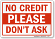 No Credit Sign
