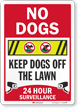 No Dogs Keep Dogs Off The Lawn 24 Hour Surveillance Sign