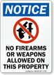 Notice No Firearms Or Weapons Allowed Sign