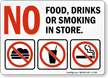 No Food, Drinks, Or Smoking In Store Sign