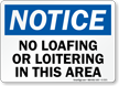 No Loafing Or Loitering In This Area Sign