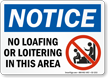 No Loafing Or Loitering Area Notice Sign
