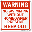 No Swimming Without Homeowner Present Sign