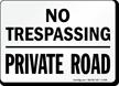No Trespassing Private Road Sign