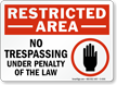 Restricted Area No Trespassing Under Penalty Sign