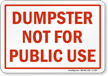 Dumpster Not For Public Use Sign