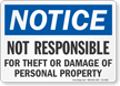 Not Responsible For Damage Or Theft OSHA Notice Sign