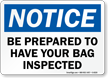 Notice Bag Inspected Sign