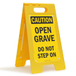 OSHA Caution Open Grave Do Not Step Standing Floor Sign