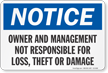 Owner Not Responsible For Loss Theft OSHA Notice Sign
