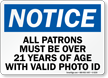 Patrons Over 21 Valid Photo ID Sign