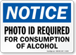 Photo Id Required For Consumption Sign