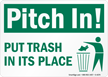 Pitch In! Put Trash In Place Sign