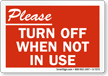 Please Turn Off When Not In Use Sign