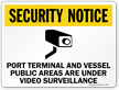 Port Terminal And Vessel Under Video Surveillance Sign