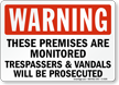 Warning These Premises Are Monitored Sign