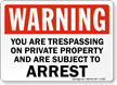 Warning Trespassing Private Property Arrest Sign