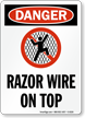 Razor Wire On Top OSHA Danger Sign