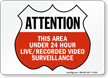 24 hour live video surveillance Sign