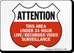 24 hour live video surveillance Sign