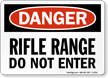 Rifle Range Do Not Enter Danger Sign