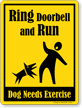 Ring Doorbell And Run Humorous Dog Sign