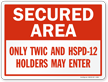 Secured Area, Only TWIC And HSPD-12 Holders Sign