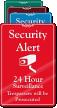 24 Hour Surveillance ShowCase™ Sign