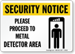 Security Notice: Proceed To Metal Detector Area Sign