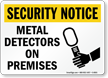 Security Notice: Metal Detectors On Premises Sign