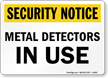 Security Notice: Metal Detectors In Use Sign