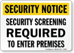 Security Screening Required To Enter Premises Sign
