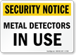 Metal Detectors In Use Security Notice Sign