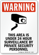 This Area Under 24 Hour Surveillance Sign