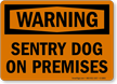 Sentry Dog On Premises OSHA Warning Sign