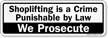 Shoplifting Is A Crime Punishable By Law Sign