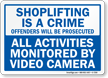 Shoplifting Is Crime Offenders Will be Prosecuted Sign