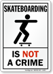 Skateboarding is Not a Crime Sign