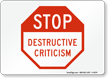 Stop Destructive Criticism No Workplace Bullying Sign