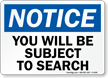 Notice Subject To Search Sign