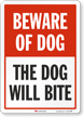 The Dog Will Bite Beware Of Dog Sign