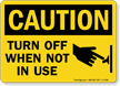 Turn Off When Not In Use Caution Sign