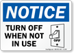 Notice Turn Off When Not Used Sign