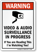 Video & Audio Surveillance In Progress Warning Sign