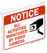 Notice All Activities Monitored Video Camera Sign