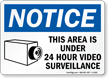 Notice 24 Hour Surveillance Sign