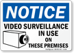 Notice Video Surveillance In Use Sign