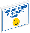 You Are Being Videotaped Smile Sign