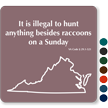 Illegal To Hunt Anything Besides Raccoons Virginia Law Sign